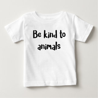 """Be kind to animals"" baby shirt. Baby T-Shirt"
