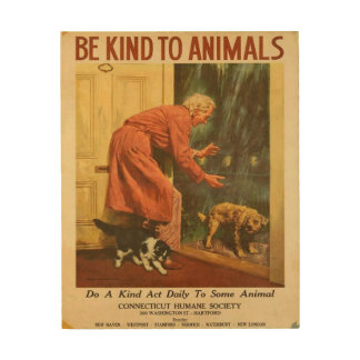 Be Kind to Animals Do A Kind Act Daily Vintage Wood Print
