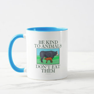 Be kind to animals. Don't eat them. (mug) Mug