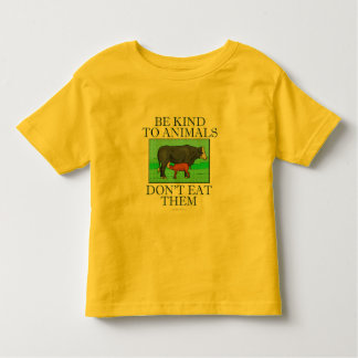 Be kind to animals. Don't eat them. (shirt) Toddler T-shirt