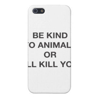Be Kind to Animals or I'll Kill You Case For iPhone SE/5/5s