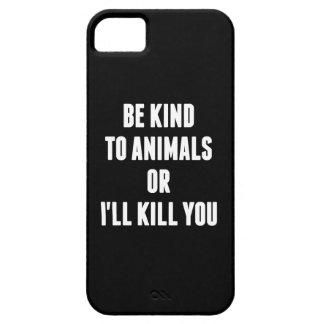 Be Kind to Animals or I'll Kill You iPhone SE/5/5s Case