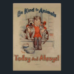 "Be Kind To Animals Poster<br><div class=""desc"">Be Kind To Animals Poster Today and Always</div>"