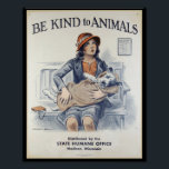 """Be Kind to Animals - Vintage Poster<br><div class=""""desc"""">Be Kind to Animals - Vintage Poster.   You can personalize the design further if you&#39;d prefer,  such as by adding your name or other text,  or adjusting the image - just click &#39;Customize&#39; to see all the options.</div>"""