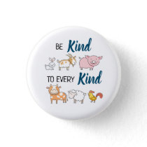 Be kind to every kind cute cartoon animals vegan button