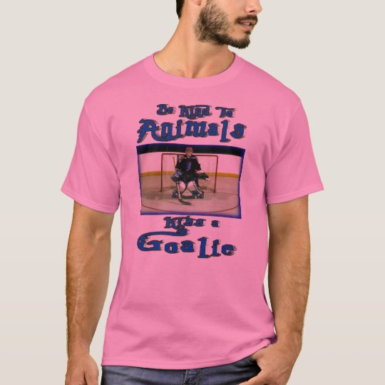Be Kind to Goalies! T-Shirt