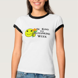 Be Kind to Humankind Week T-Shirt