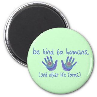 Be Kind to Humans Magnets
