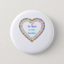Be Kind to One Another Colorful Heart Button