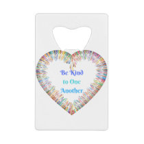 Be Kind to One Another Colorful Heart Credit Card Bottle Opener