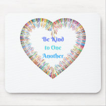 Be Kind to One Another Colorful Heart Mouse Pad