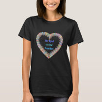 Be Kind to One Another Colorful Heart T-Shirt