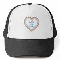 Be Kind to One Another Colorful Heart Trucker Hat
