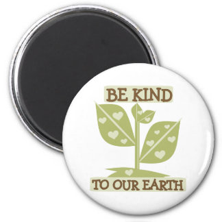 Be Kind to Our Earth 2 Inch Round Magnet