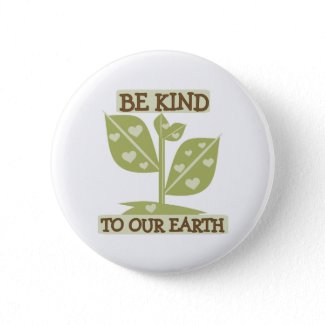 Be Kind to Our Earth button