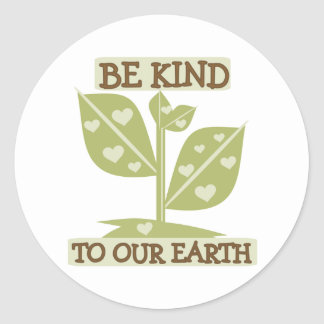 Be Kind to Our Earth Classic Round Sticker