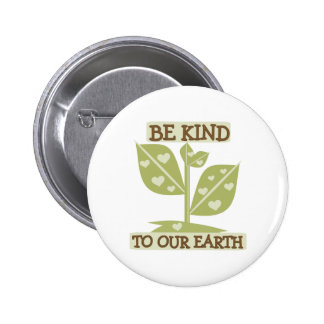 Be Kind to Our Earth Pin