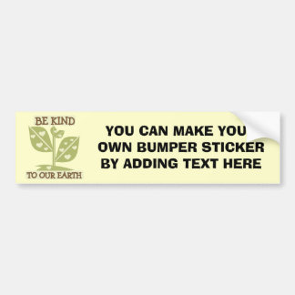 Be Kind to our Earth T-shirts and Gifts Car Bumper Sticker