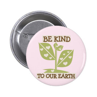 Be Kind to Our Earth T-shirts and Gifts Pins
