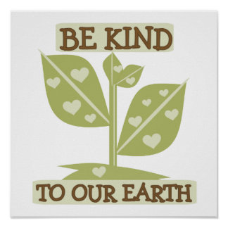 Be Kind to our Earth T-shirts and Gifts Poster