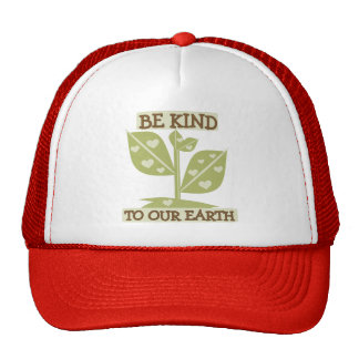 Be Kind to Our Earth T-shirts and Gifts Trucker Hat