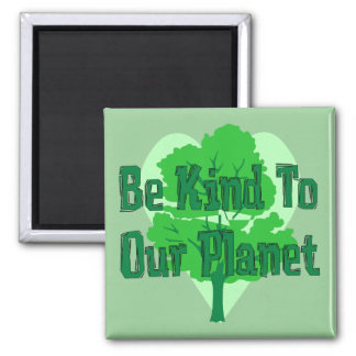 Be Kind To Our Planet 2 Inch Square Magnet