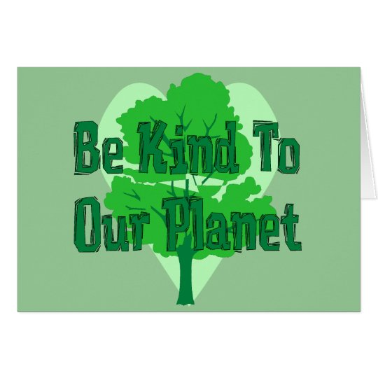 Be Kind To Our Planet Card