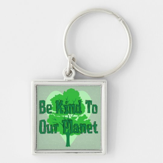 Be Kind To Our Planet Keychain