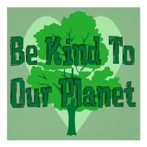 Be Kind To Our Planet Poster