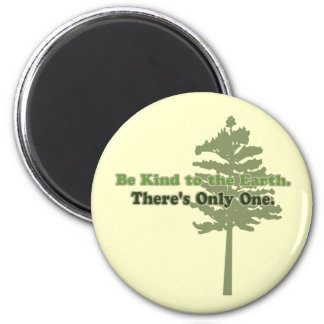 Be Kind to the Earth Refrigerator Magnet