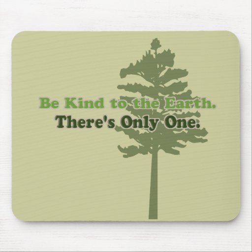 Be Kind to the Earth Mousepads
