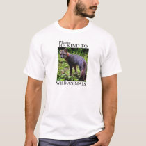 BE KIND TO WILD ANIMALS T-Shirt