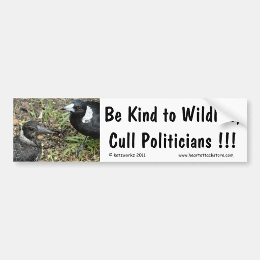 Be kind to wildlife, cull politicians... car bumper sticker