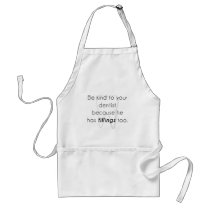 Be kind to your dentist! adult apron
