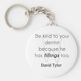 Be kind to your dentist! basic round button keychain