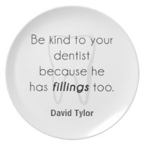 Be kind to your dentist! dinner plate