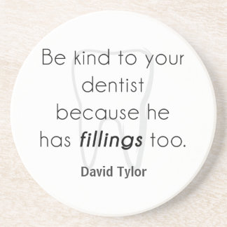 Be kind to your dentist! drink coasters