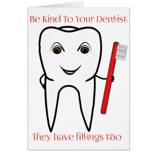 Be Kind To Your Dentist Funny Card