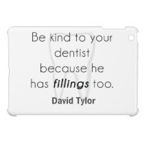 Be kind to your dentist! iPad mini cover