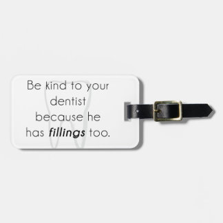 Be kind to your dentist! tag for bags