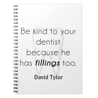Be kind to your dentist! spiral notebooks