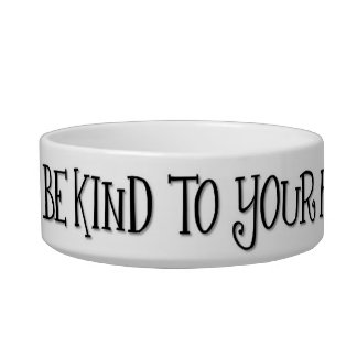 Be Kind to Your Four Footed Friends Bowl