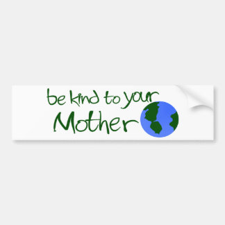 Be Kind To Your Mother Car Bumper Sticker