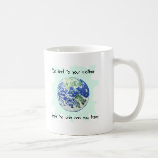 Be Kind to Your Mother Earth Coffee Mug