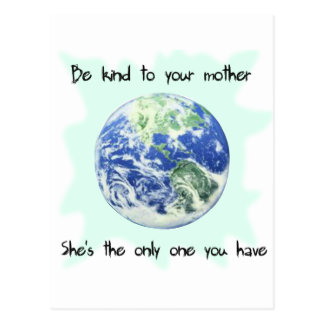 Be Kind to Your Mother Earth Postcard