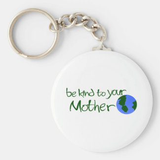 Be Kind To Your Mother Key Chain