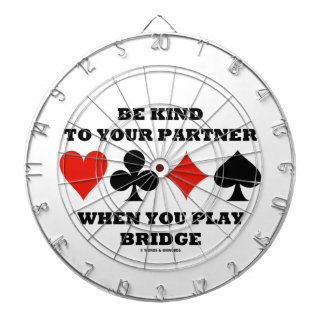 Be Kind To Your Partner When You Play Bridge Dartboard