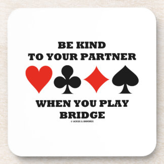 Be Kind To Your Partner When You Play Bridge Drink Coaster