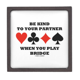 Be Kind To Your Partner When You Play Bridge Gift Box