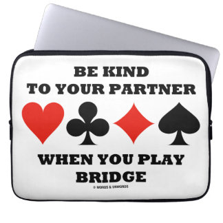 Be Kind To Your Partner When You Play Bridge Laptop Sleeves